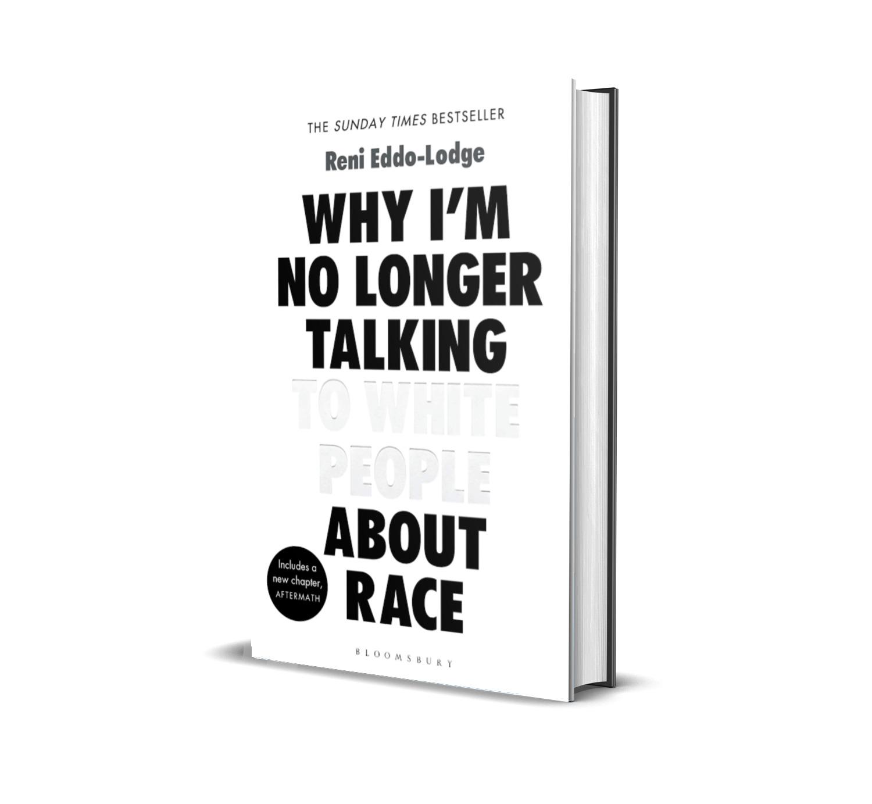 Why I'm no longer talking to white people about race- Reni Eddo