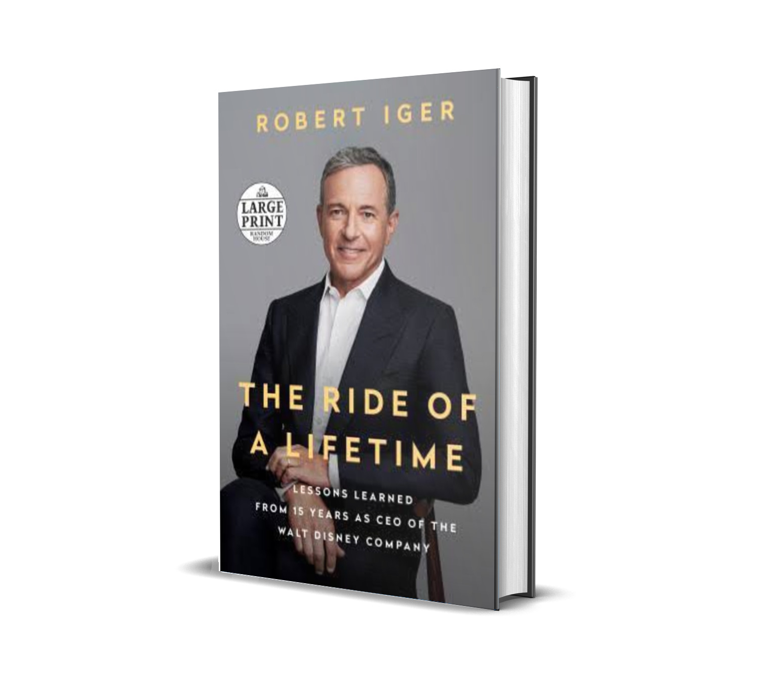 The ride of a lifetime- Robert Iger
