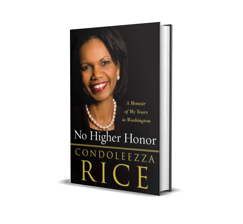 No higher honor- Condelezza Rice
