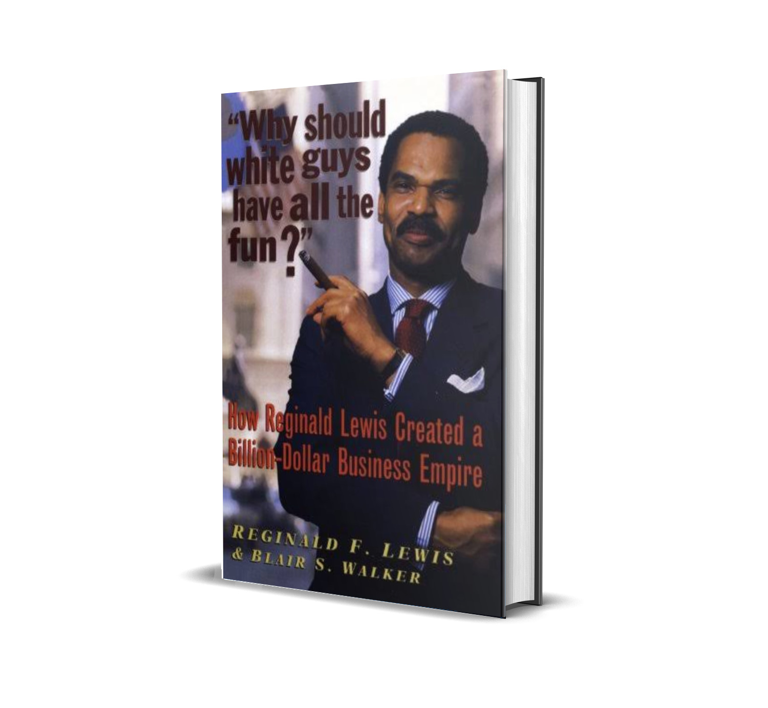 Why should white guys have all the fun- Reginald Lewis, Blair Walker
