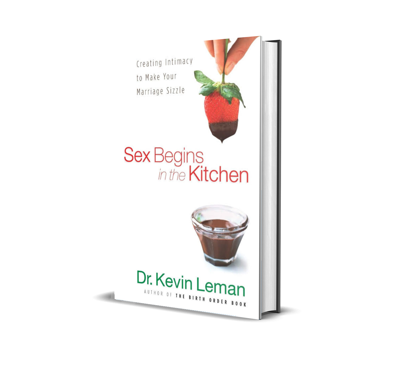 Sex begins in the kitchen- Dr. Kevin Leman