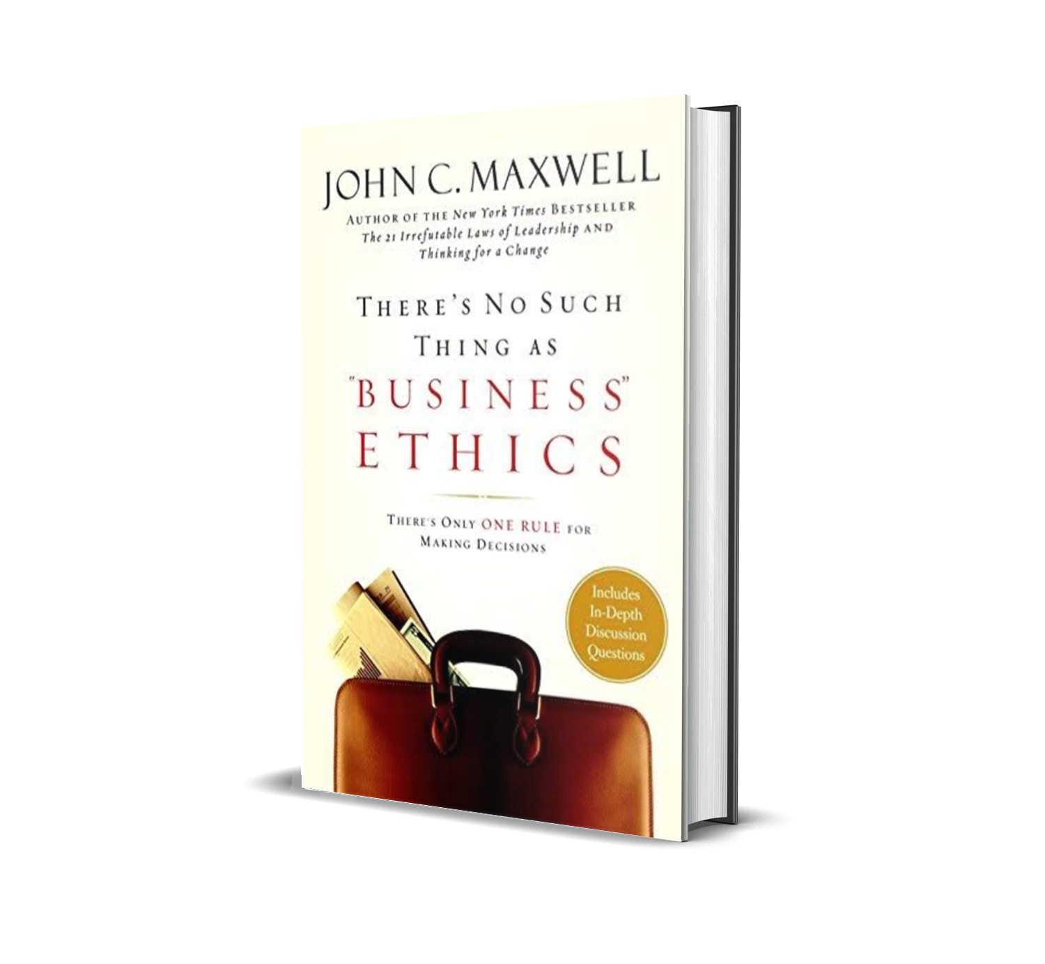 There's no such thing as business ethics- John C Maxwell