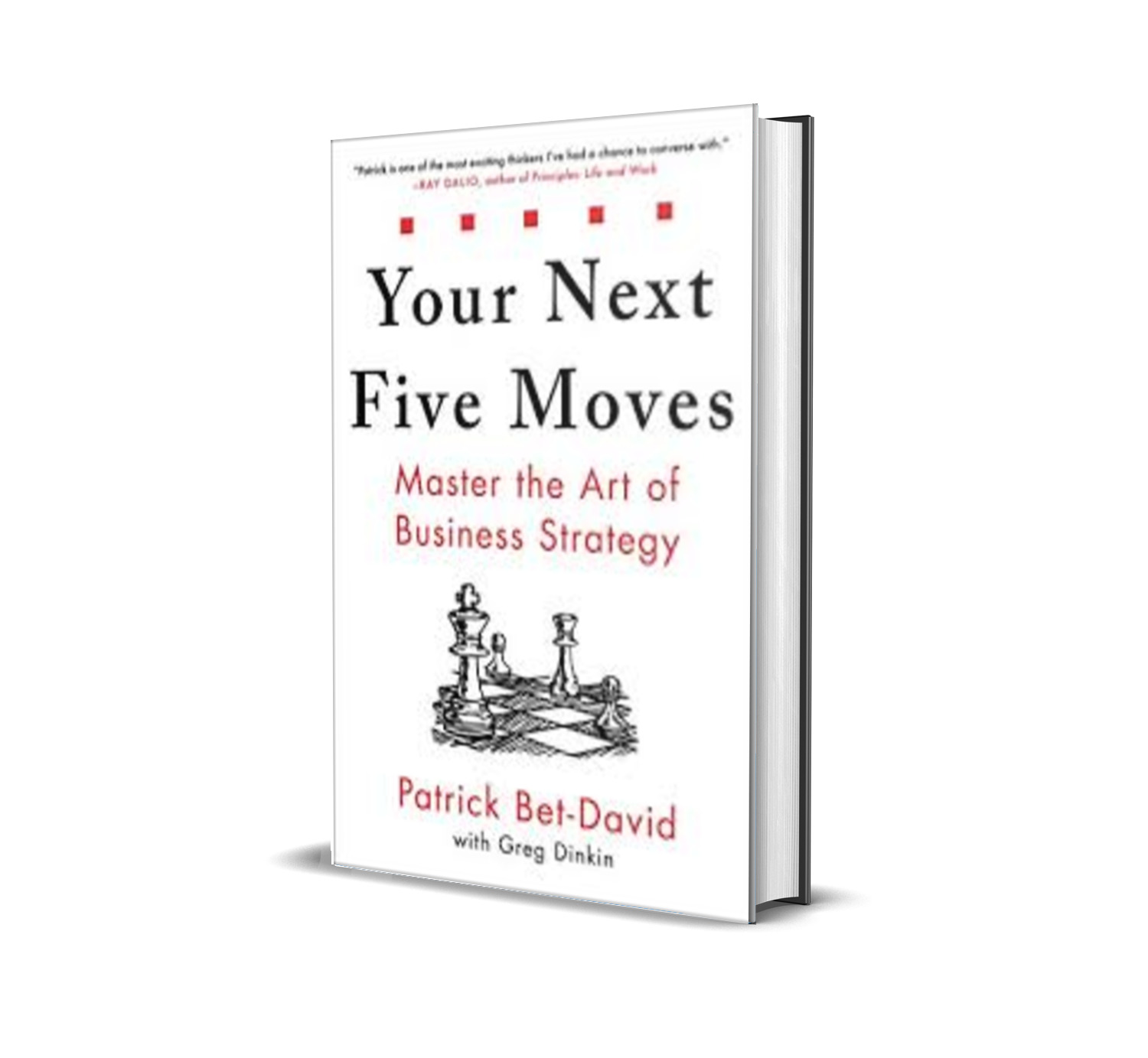 Your Next Five Moves : Master the art of business Strategy - Patrick Bet-David