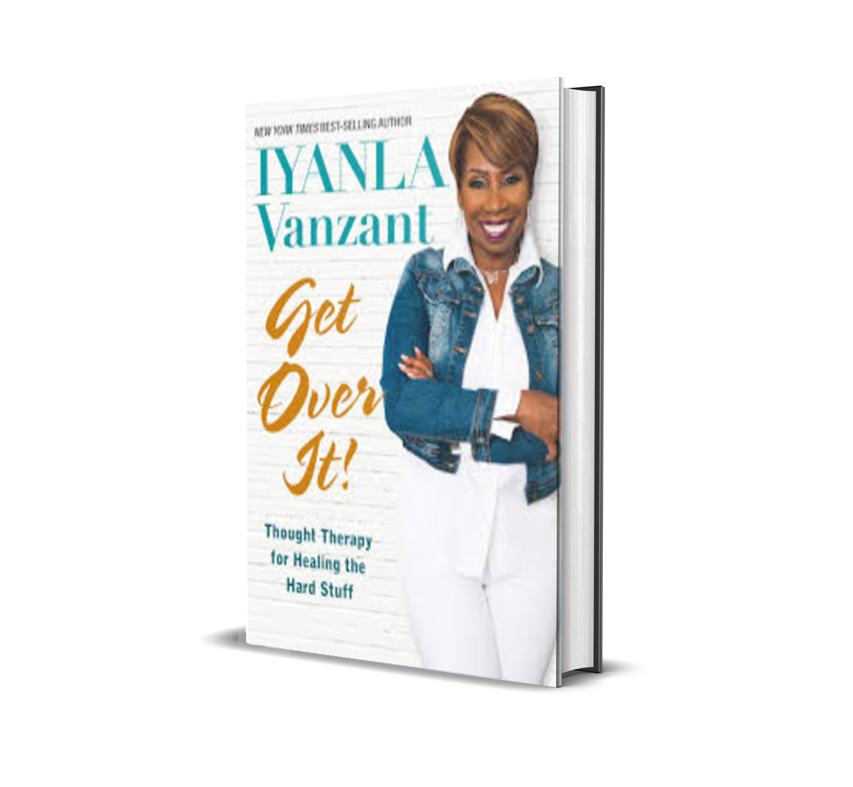 Get Over it! - Iyanla Vanzant