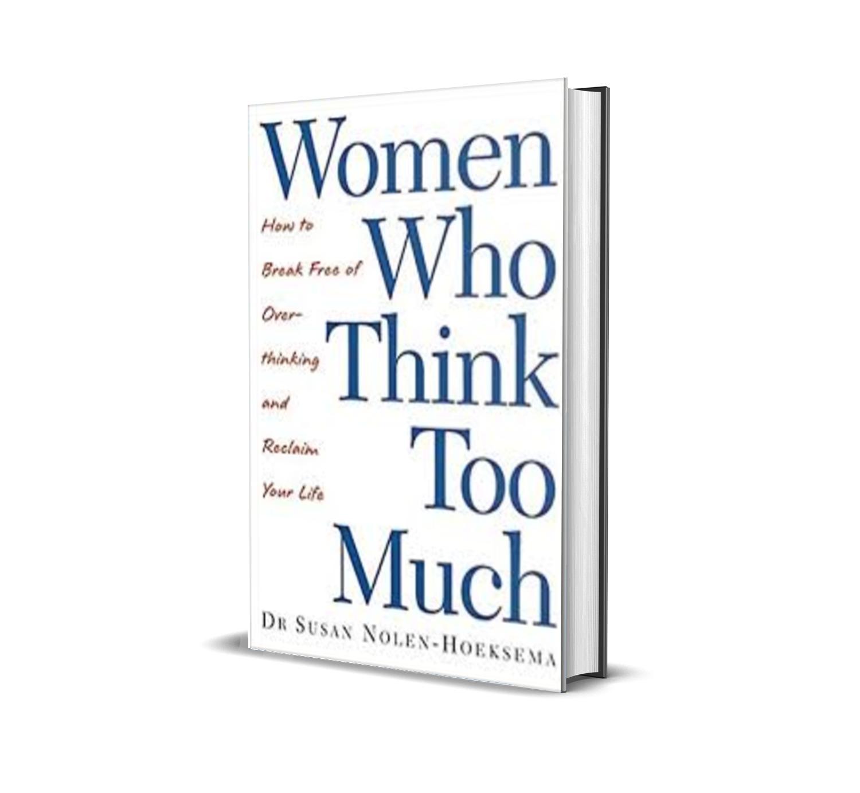 Women Who Think Too Much - Susan Nolen