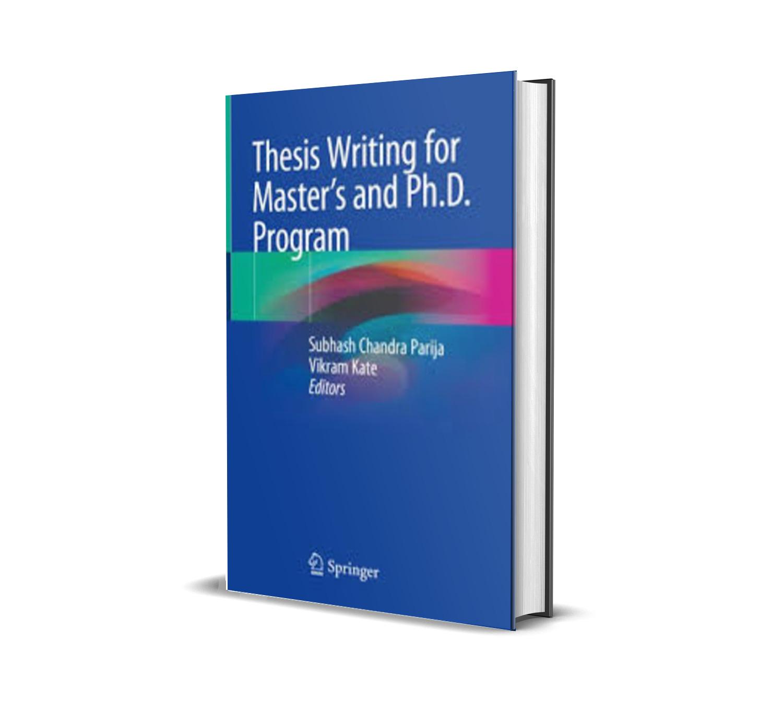 Thesis Writing for Master's and Ph.D. Program - Subhash Chandra Parija