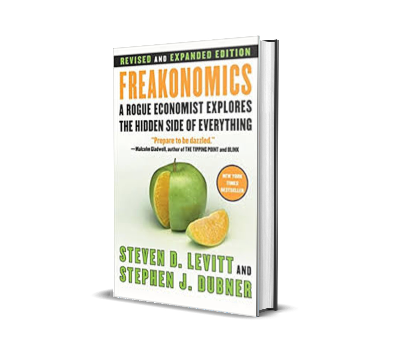 Freakonomics A Rogue Economist Explores the Hidden Side of Everything - Steven D. Levitt