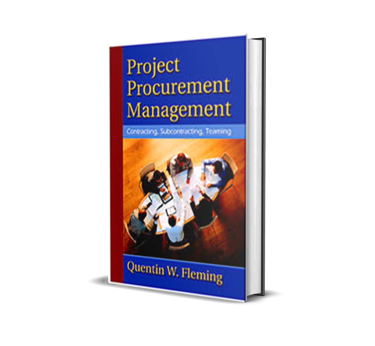 Project Procurement Management: Contracting, Subcontracting, Teaming - Quentin Fleming