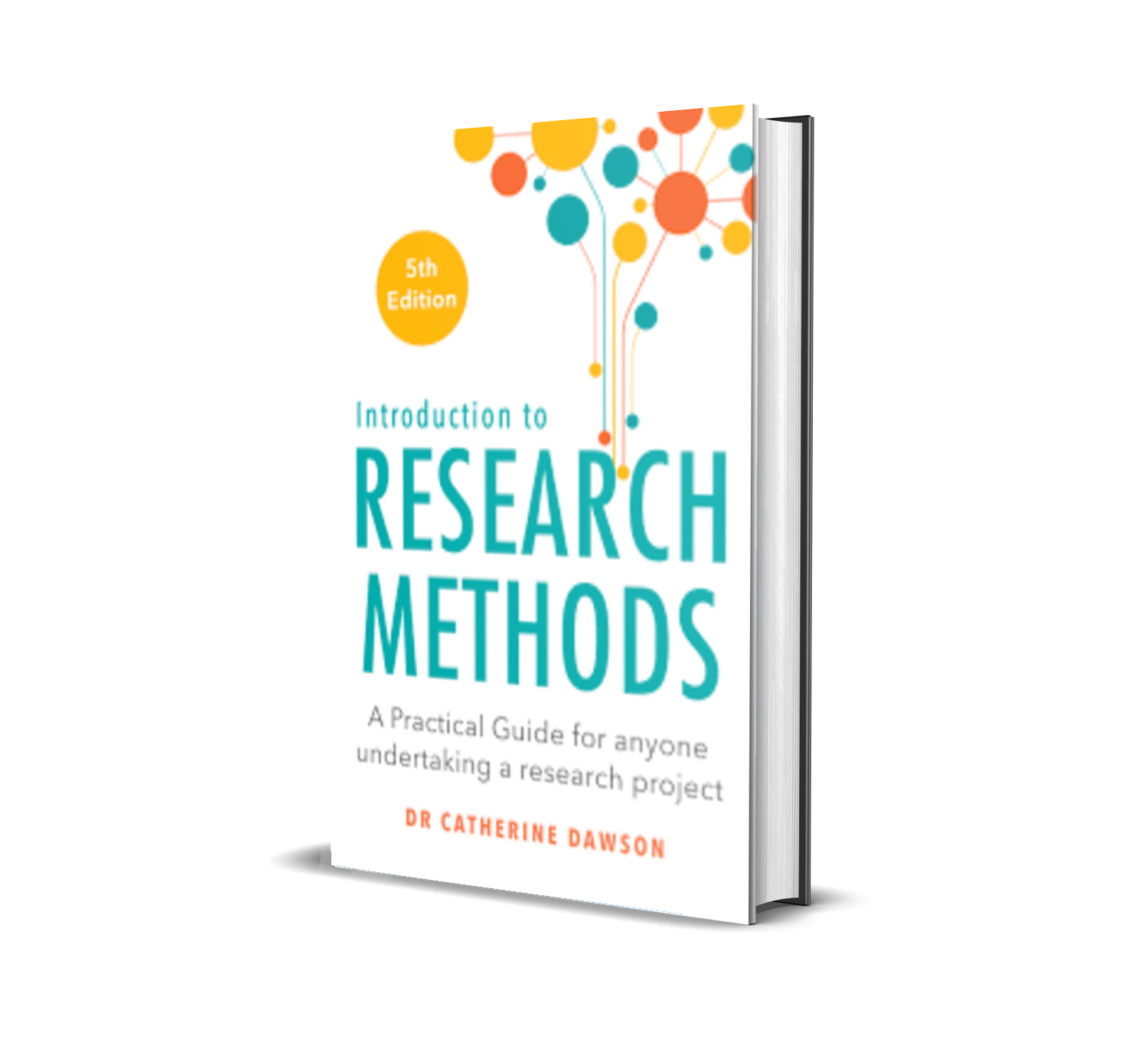 Introduction to Research Methods: A Practical Guide for Anyone Undertaking a Research Project - Catherine, Dr. Dawson