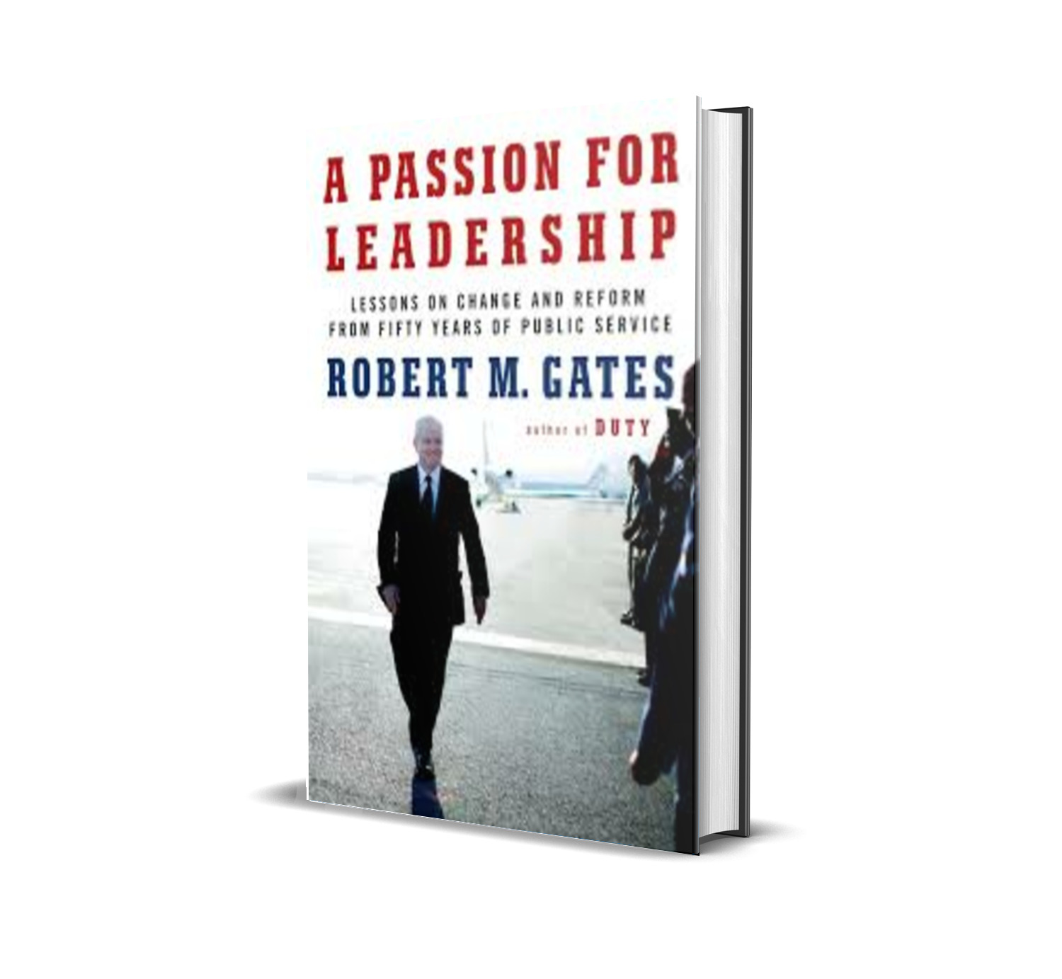 A Passion for Leadership - Robert M Gates
