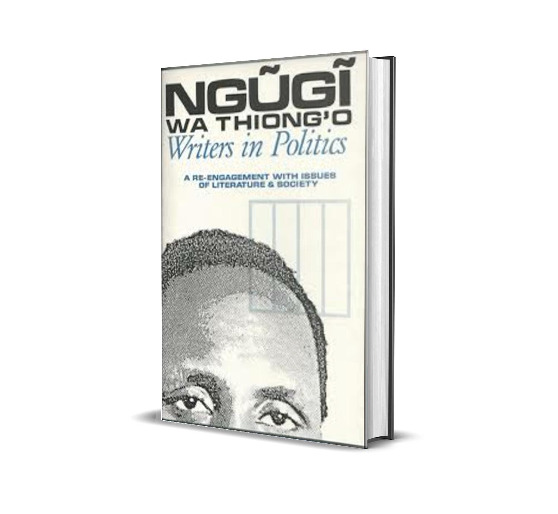 Writers in politics - Ngugi wa thiong'o