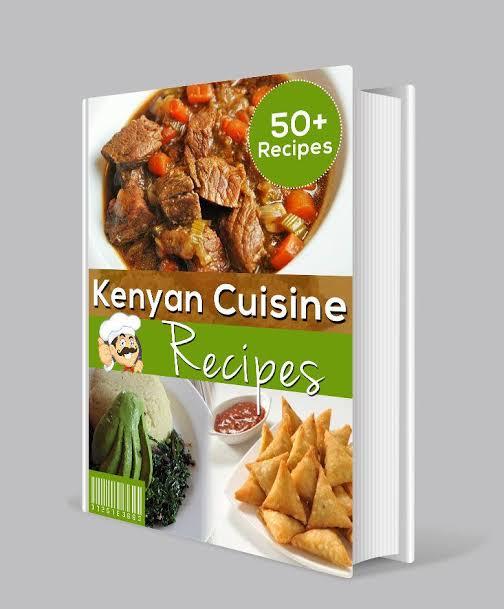 KENYAN CUISINE RECIPE BOOK 1