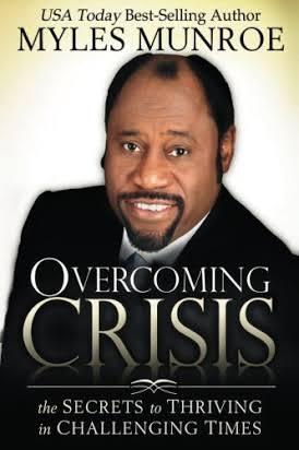 OVERCOMING CRISIS MYLES MUNROE