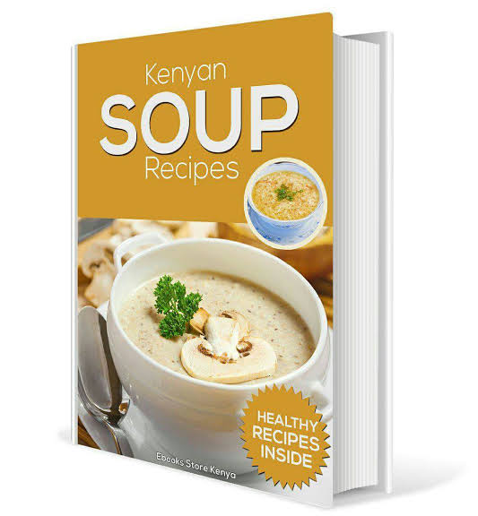 KENYAN SOUP RECIPES